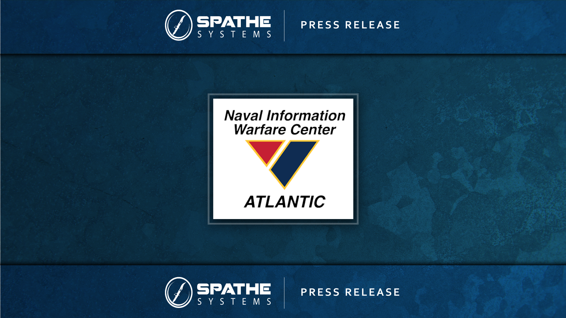 SPATHE SYSTEMS (SPATHE) AWARDED SEAT ON $125.8 MILLION NAVAL INFORMATION CENTER (NIWC) INDEFINITE DELIVERY/INDEFINITE QUANTITY (IDIQ)