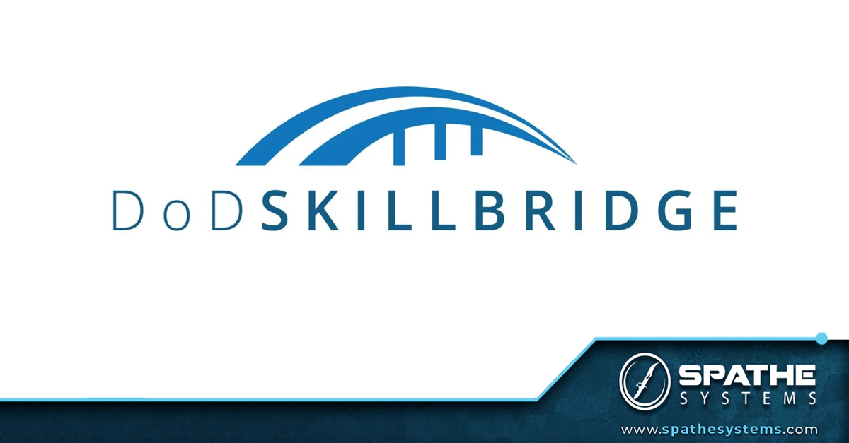 Spathe Systems (SPATHE) Partners with the U.S. Department of Defense to Support Their SkillBridge Program